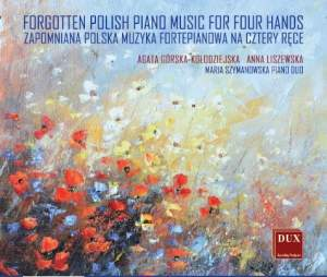 Forgotten Polish Piano Music For Four Hands