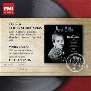 Maria Callas: Lyric & Coloratura Arias