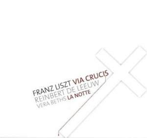 Liszt: Via Crucis & La Notte