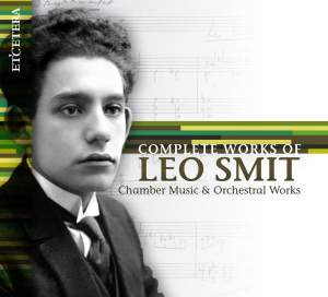 Complete Works of Leo Smit - Chamber & Orchestral