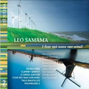 Leo Samama: I Fear Not Wave Nor Wind!
