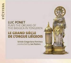 Luc Ponet - Le Grand Siecle De L'Orgue Liegeous