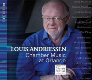 Louis Andriessen - Chamber Music at Orlando