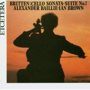 Britten: Cello Suite No. 1 & Cello Sonata