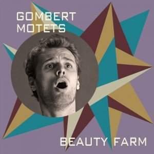 Gombert Motets I - Beauty Farm