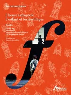 Ravel: L'Enfant et les Sortilèges & l'Heure Espagnole