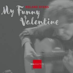 Dyens: My Funny Valentine