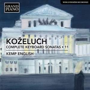 Leopold Koželuch: Complete Keyboard Sonatas 11