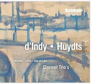 D'Indy & Huydts: Trios for clarinet, cello and piano