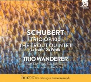 Schubert: Trio Op. 100 D929 & Trout Quintet Op. 114
