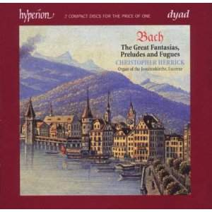 Bach - The Great Fantasias, Preludes and Fugues