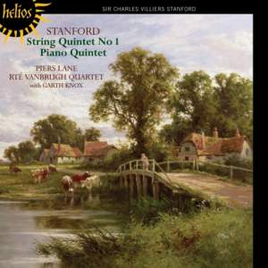 Villiers Stanford: Piano Quintet & String Quintet No. 1