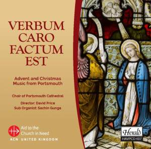 Verbum Caro Factum Est: Advent And Christmas Music From Portsmouth