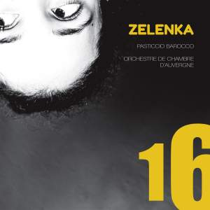 Zelenka: Sonatas, Symphonies & Hipocondrie