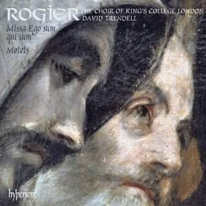 Rogier - Missa Ego sum qui sum & Motets