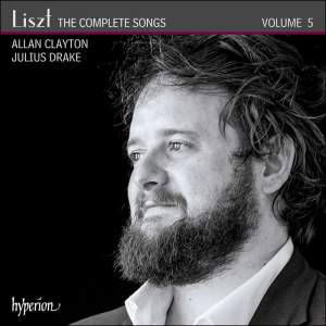 Liszt: The Complete Songs Volume 5 - Allan Clayton