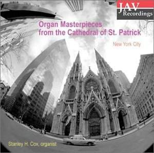 Organ Masterpieces from the Cathedral of St.Patrick, New York City