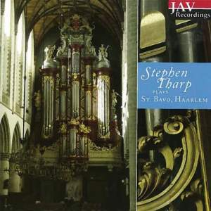 Stephen Tharp plays St. Bavo, Haarlem