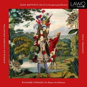 Lully & R. Strauss: Le Bourgeois Gentilhomme
