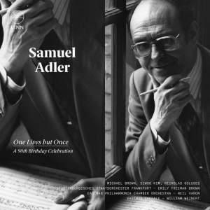 Samuel Adler: One Lives but Once Product Image