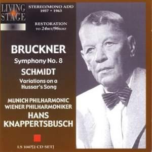 Bruckner: Symphony No. 8 & Schmidt: Variations on a Hussar's Song