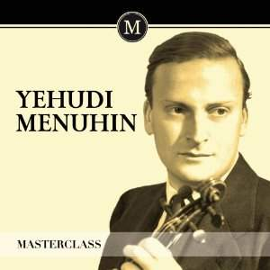 Yehudi Menuhin: Masterclass