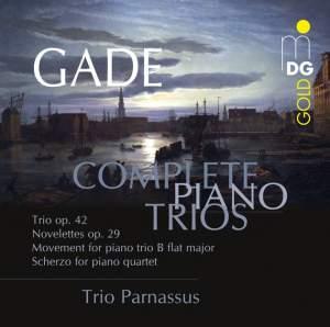 Gade: Complete Piano Trios & Scherzo for Piano Quartet