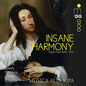 Insane Harmony - English Music 1650 – 1700: Purcell, Lawes