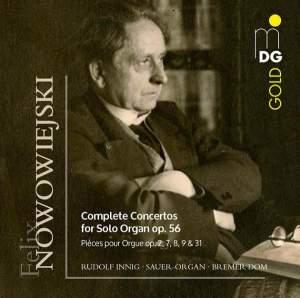 Nowowiejski: Complete Solo Concertos For Solo Organ Op. 56