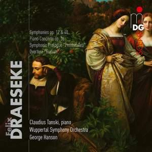 Draeseke: Orchestral Works & Piano Concerto