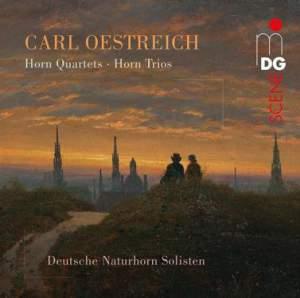 Oestreich: Horn Quartets and Horn Trios