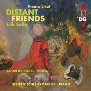 Satie, Liszt: Distant Friends