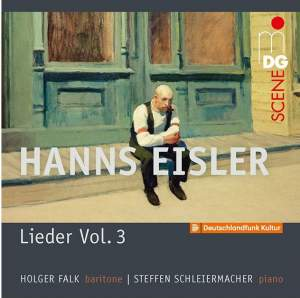Hanns Eisler: Lieder Vol. 3&#x3B; Songs In American Exile