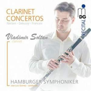 Nielsen, Debussy & Francaix: Clarinet Concertos