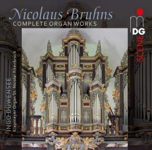 Nicolaus Bruhns: Complete Organ Works