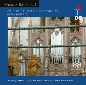 Musica Baltica Vol. 2: Friedrich Wilhelm Markull - Organ Works 1