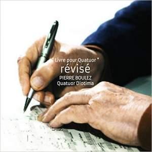 Boulez: Livre pour Quatuor - Final revisions for the Quatuor Diotima, 2012