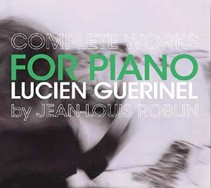 Guérinel: Complete Works for Piano