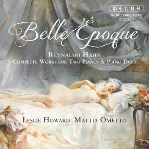 Belle Époque - Reynaldo Hahn: Complete Works For Two Pianos & Piano Duet Product Image