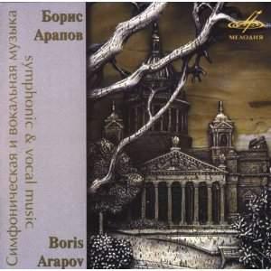 Boris Arapov: Symphonic and Vocal Music