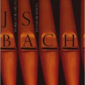 J S Bach: Works for Organ