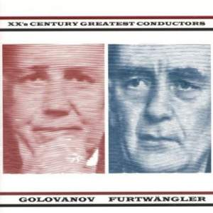 XX'th Century Greatest Conductors: Golovanov & Furtwängler