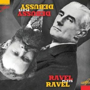 Debussy plays Debussy & Ravel plays Ravel