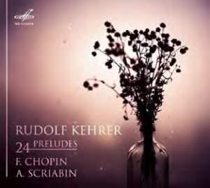 Chopin & Scriabin: 24 Preludes