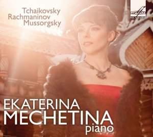Ekaterina Mechetina plays Mussorgsky, Tchaikovsky & Rachmaninov