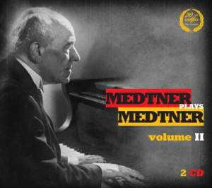 Medtner plays Medtner Volume 2