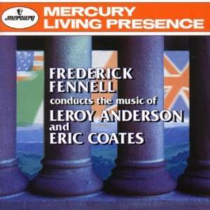 Frederick Fennell conducts the music of Leroy Anderson & Eric Coates