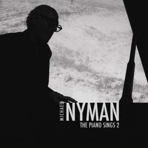 Michael Nyman: The Piano Sings 2