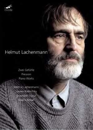 Helmut Lachenmann: Zwei Gefühle, Pression & Piano Works