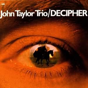 "John Taylor Trio ""Decipher"" - Vinyl Edition"